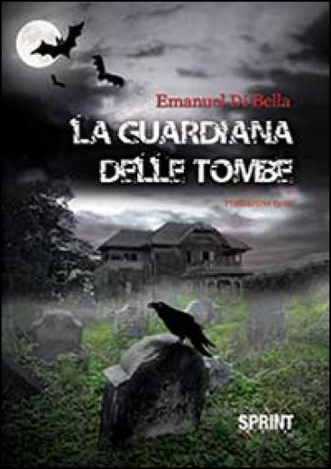 La guardiana delle tombe - Emanuel Di Bella   Rochesterscifianimecon.com