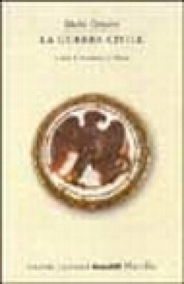La guerra civile - Gaio Giulio Cesare |
