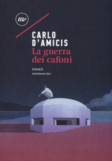 La guerra dei cafoni - Carlo D'Amicis | Ericsfund.org