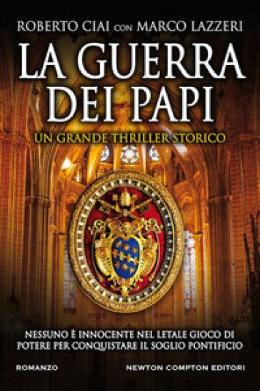 La guerra dei papi - Roberto Ciai   Ericsfund.org