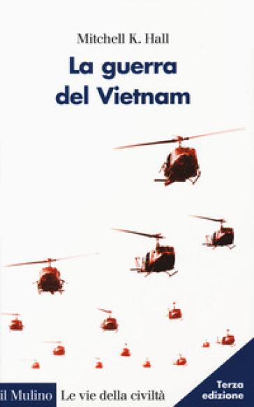 La guerra del Vietnam - Mitchell K. Hall  