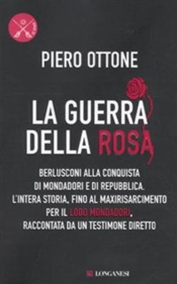 La guerra della rosa - Piero Ottone | Thecosgala.com