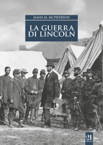 La guerra di Lincoln - James M. McPherson |