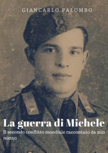 La guerra di Michele - Giancarlo Palumbo | Kritjur.org