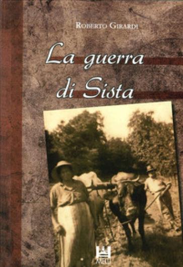 La guerra di Sista - Roberto Girardi |