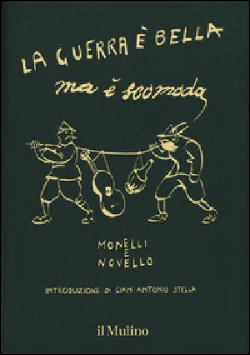 La guerra è bella ma è scomoda - Paolo Monelli |