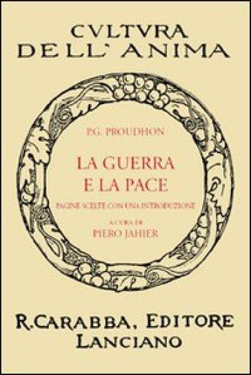 La guerra e la pace - Pierre-Joseph Proudhon | Jonathanterrington.com
