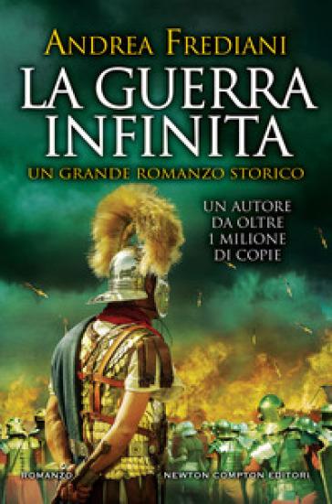La guerra infinita - Andrea Frediani |