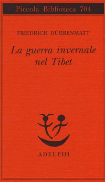La guerra invernale nel Tibet - Friedrich Durrenmatt | Kritjur.org