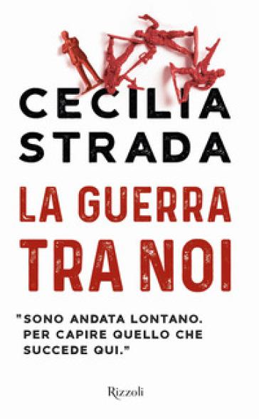 La guerra tra noi - Cecilia Strada |