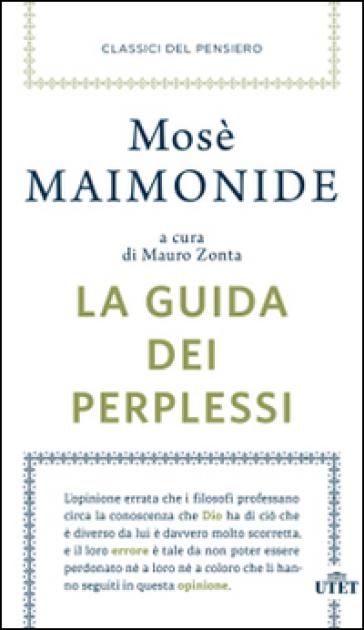 La guida dei perplessi - Mosè Maimonide |