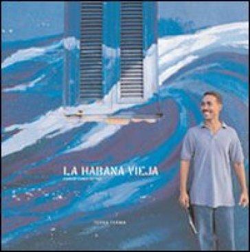 La habana vieja. Con CD Audio - Carlo Antiga | Rochesterscifianimecon.com