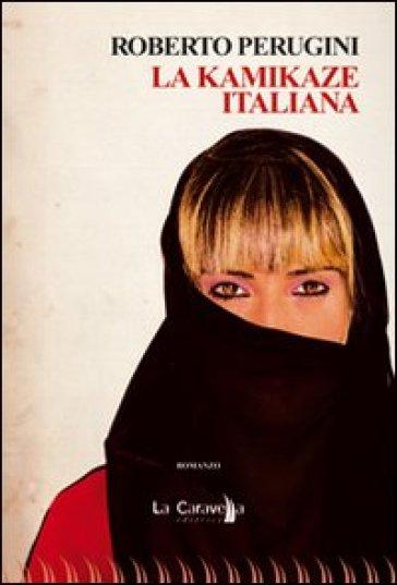 La kamikaze italiana - Roberto Perugini  
