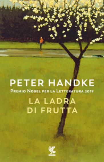 La ladra di frutta - Peter Handke |