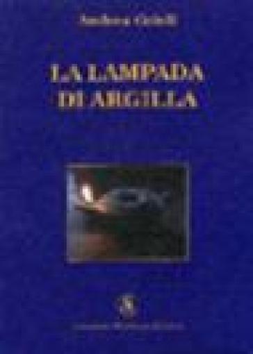 La lampada di argilla - Andrea Grioli |