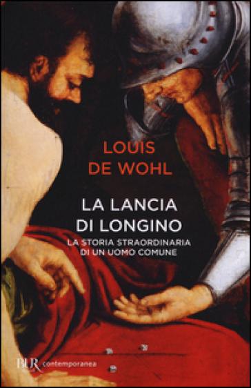 La lancia di Longino - Louis Wohl  