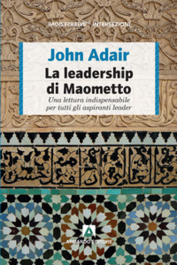 La leadership di Maometto - John Adair | Ericsfund.org