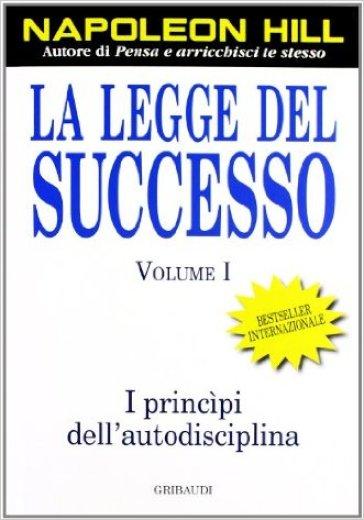 La legge del successo. 1. - Napoleon Hill  