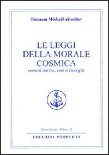La legge della morale cosmica - Omraam Mikhael Aivanhov |