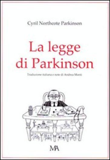 La legge di parkinson - Cyril Northcote Parkinson  