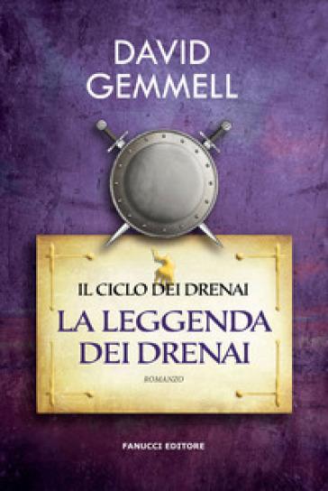 La leggenda dei Drenai - David Andrew Gemmell  