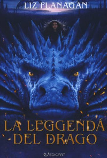 La leggenda del drago - Liz Flanagan |