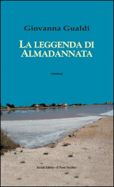 La leggenda di Almadannata - Giovanna Gualdi  