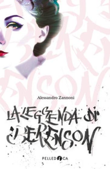 La leggenda di Berenson - Alessandro Zannoni |