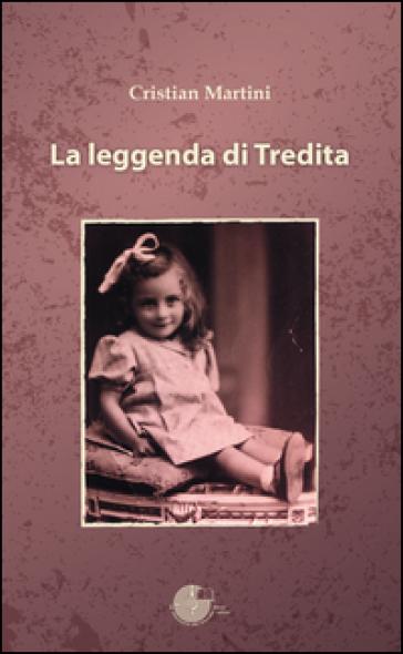 La leggenda di Tredita - Cristian Martini  