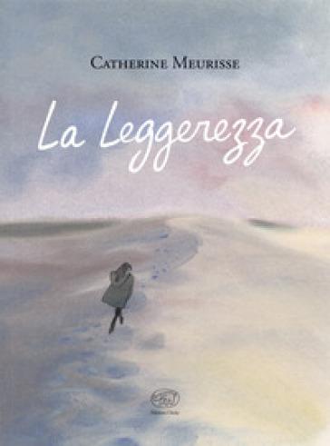 La leggerezza - Catherine Meurisse  