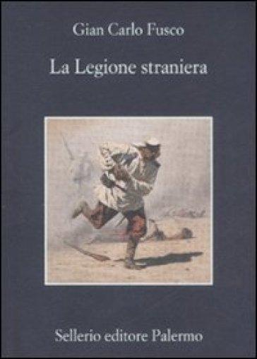 La legione straniera - Gian Carlo Fusco | Rochesterscifianimecon.com