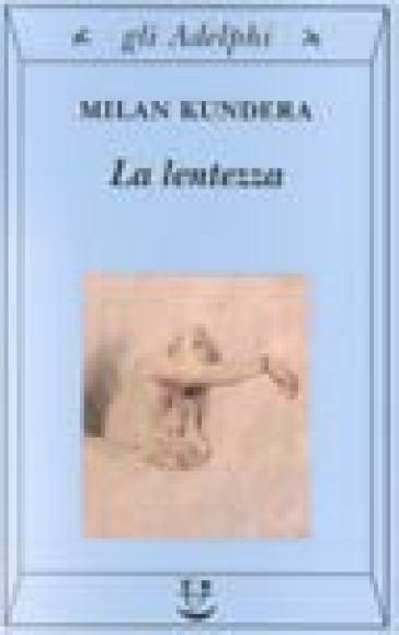 La lentezza - Milan Kundera |