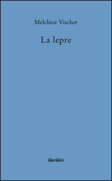 La lepre - Melchior Vischer pdf epub