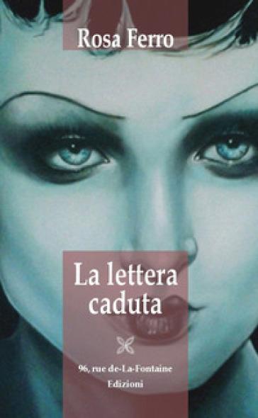 La lettera caduta - Rosa Ferro |