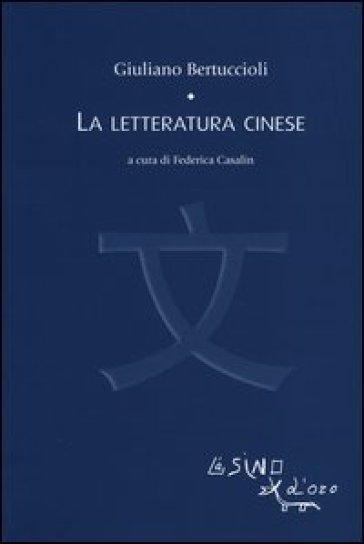La letteratura cinese - Giuliano Bertuccioli | Thecosgala.com