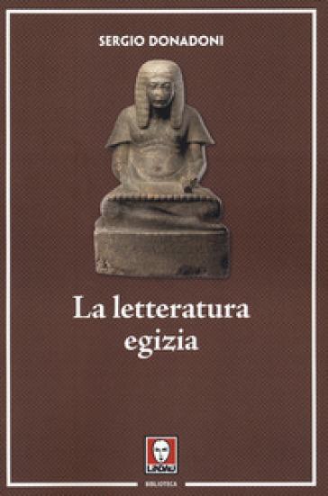 La letteratura egizia - Sergio Donadoni |