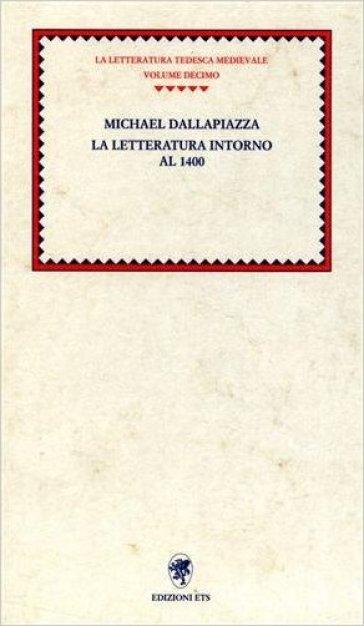 La letteratura intorno al 1400 - Michael Dallapiazza  