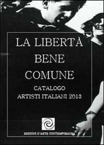La libertà bene comune - Garcoes Contemporary Art pdf epub