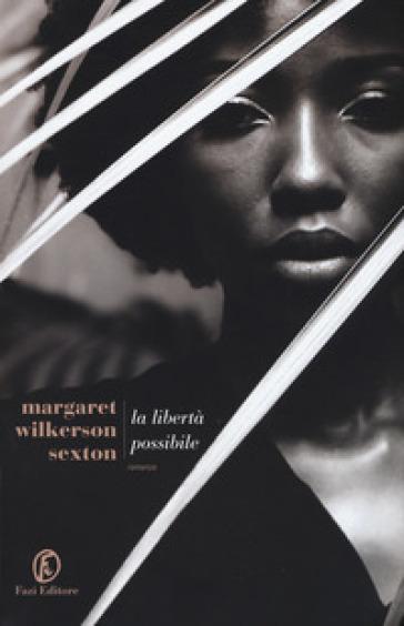 La libertà possibile - Margaret Wilkerson Sexton |