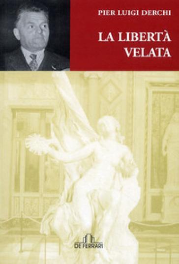 La libertà velata - P. Luigi Derchi | Kritjur.org