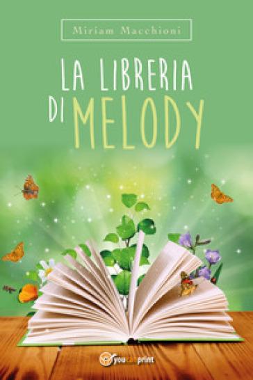La libreria di Melody - Miriam Macchioni  