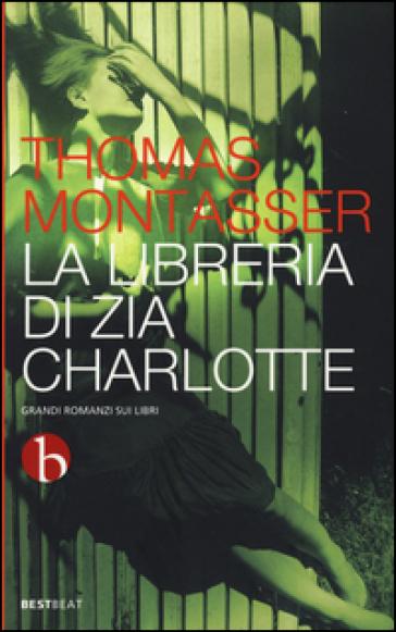 La libreria di zia Charlotte - Thomas Montasser |