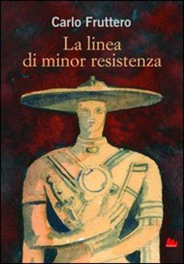 La linea di minor resistenza - Carlo Fruttero |