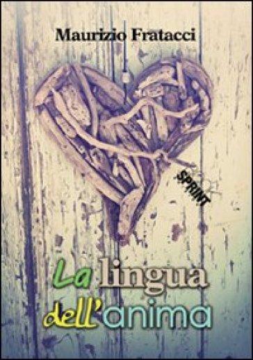 La lingua dell'anima - Maurizio Fratacci pdf epub