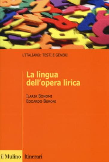 La lingua dell'opera lirica - Ilaria Bonomi |