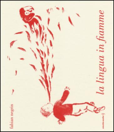 La lingua in fiamme - Fabian Negrin  