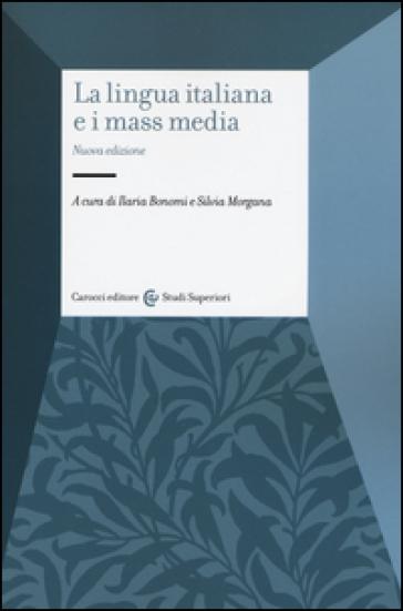 La lingua italiana e i mass media - I. Bonomi | Rochesterscifianimecon.com
