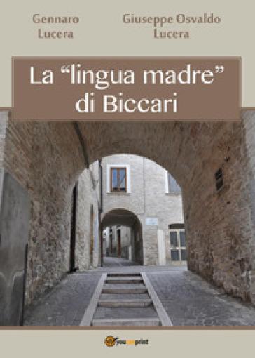 La «lingua madre» di Biccari - Gennaro Lucera |