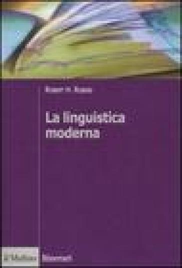 La linguistica moderna - Robert H. Robins |