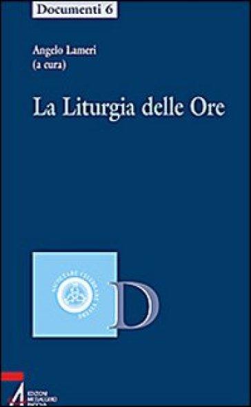 La liturgia delle ore - A. Lameri |